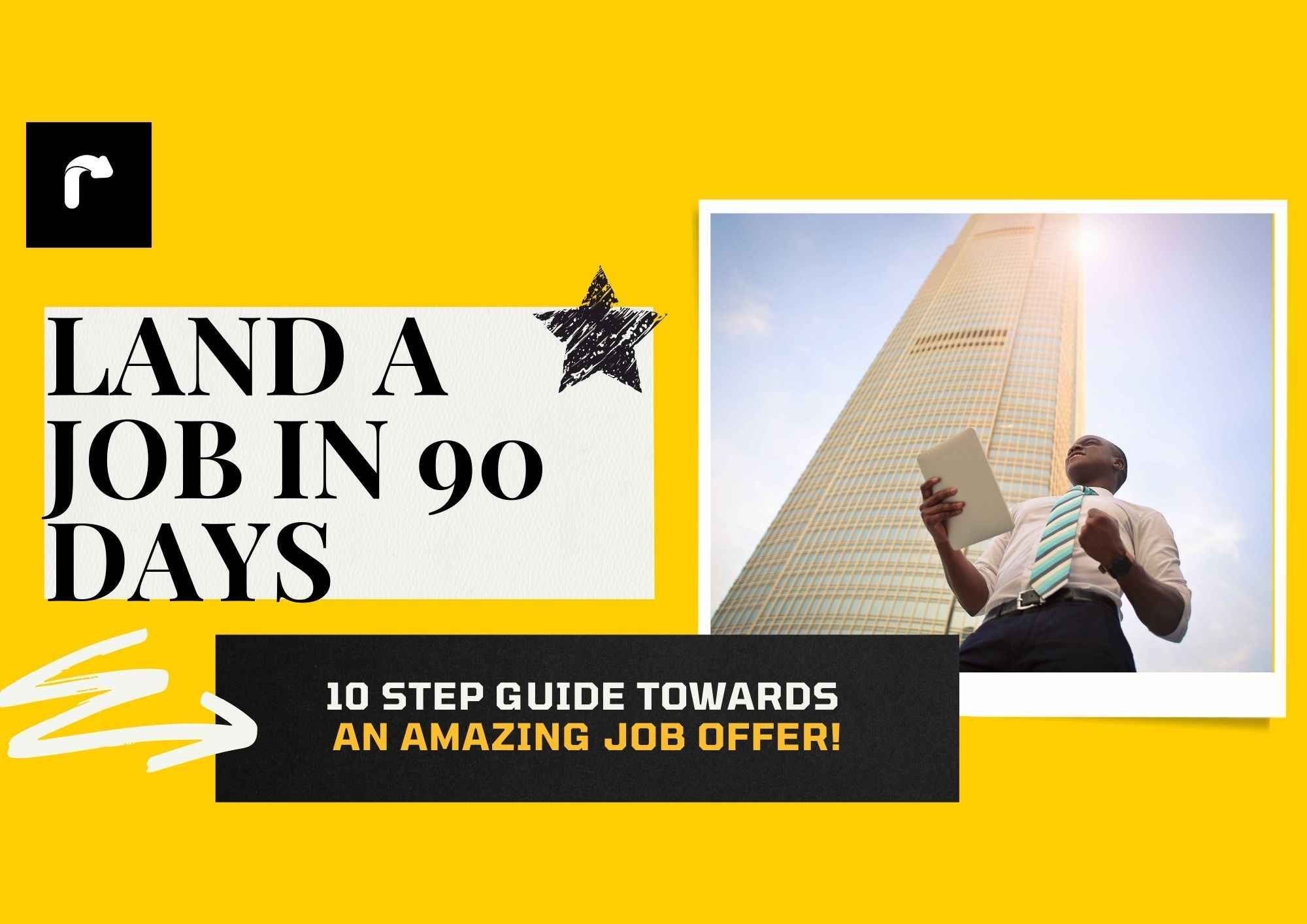 Land a Job in 90 Days